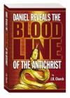 Daniel Reveals the Bloodline of the Antichrist - J.R. Church