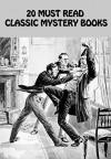 20 Must Read Classic Mystery Books - G.K. Chesterton, Wilkie Collins, Edgar Wallace, Maurice Leblanc, A.E.W. Mason, A Conan Doyle, Thomas Hardy, Agatha Christie