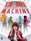 Kid Dark Against The Machine - Tansy Rayner Roberts