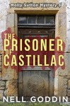 The Prisoner of Castillac (Molly Sutton Mysteries) (Volume 3) - Nell Goddin