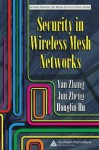 Security in Wireless Mesh Networks - Yan Zhang