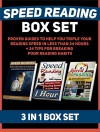Speed Reading Box Set: Proven Guides To Help You Triple Your Reading Speed in Less Than 24 hours + 34 Tips For Breaking Poor Reading Habits (Speed Reading, ... Exercises, speed reading techniques) - Logan Brooks, Mike Hughes, Caren Carter