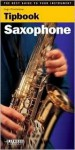 Tipbook - Saxophone: The Best Guide to Your Instrument - Hugo Pinksterboer