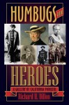 Humbugs and Heroes: A Gallery of California Pioneers - Richard H. Dillon