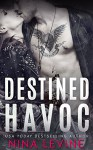 Destined Havoc (Havoc Series Book 1) - Nina Levine