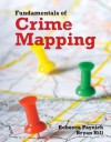 Fundamentals of Crime Mapping: Principles and Practice - Rebecca Paynich, Bryan Hill