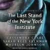 The Last Stand of the New York Institute - Maureen Johnson, Sarah Rees Brennan, Cassandra Clare, Jamie Bamber