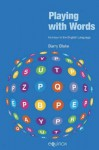 Playing with Words: Humour in the English Language - Barry J. Blake