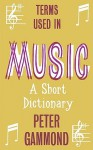 Terms Used in Music - Peter Gammond