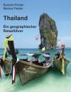 Thailand - Ein geographischer Reiseführer (German Edition) - Burkard Richter, Markus Fiedler