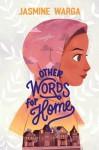 Other Words for Home - Jasmine Warga