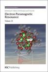 Electron Paramagnetic Resonance: Volume 23 - Royal Society of Chemistry, Bruce C Gilbert, Damien M Murphy, Victor Chechik, Zbignew Sojka, Boris Epel