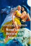 Wenn stolze Herze sich begegnen - Constance O'Banyon