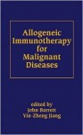 Allogeneic Immunotherapy for Malignant Diseases - John Barrett