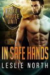 In Safe Hands (The Safe House Series Book 1) - Leslie North