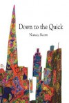 Down to the Quick - Nancy Scott