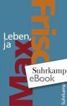 Leben, ja (suhrkamp taschenbuch) (German Edition) - Max Frisch, Margit Unser