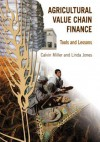 Agricultural Value Chain Finance: Tools And Lessons - Calvin Miller, Linda M. Jones