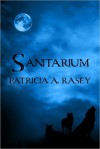 Sanitarium - Patricia A. Rasey