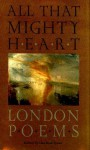 All That Mighty Heart: London Poems - Lisa Russ Spaar