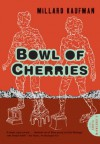 Bowl of Cherries: A Novel - Millard Kaufman