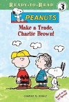 Make a Trade, Charlie Brown! - Charles M. Schulz, Darice Bailer