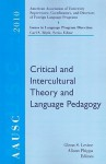 Aausc 2010: Critical And Intercultural Theory And Language Pedagogy (Aausc Issues In Language Program Direction 2010) - Glenn S. Levine, Alison Phipps, Carl Blyth