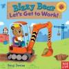 Bizzy Bear: Let's Get to Work! - Nosy Crow, Benji Davies