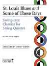 St. Louis Blues and Some of These Days: Swing-Jazz Classics for String Quartet Strings Charts Series - Jeremy Cohen, Dix Bruce