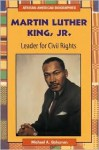 Martin Luther King, Jr.: Leader For Civil Rights - Michael A. Schuman