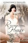 Resurrecting Harry (Volume 1) - Constance Phillips