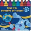Blue y tú, detective de colores - Liza Alexander, Angela C. Santomero