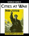 Cities At War (World War Ii) - Robin Cross