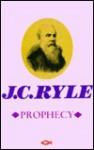 Prophecy - J.C. Ryle