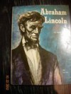 Abraham Lincoln: For the People - Anne Colver, Irv Docktor