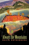 Always the Mountains - David Rothenberg