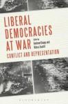 Liberal Democracies at War: Conflict and Representation - Andrew Knapp, Hilary Footitt
