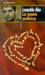 Los amores perifericos - Leopoldo Alas - Clarín