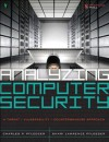 Analyzing Computer Security: A Threat / Vulnerability / Countermeasure Approach - Charles P. Pfleeger, Shari Lawrence Pfleeger