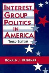 Interest Group Politics in America - Ronald J. Hrebenar