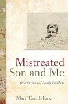 Mistreated Son and Me - Mary 'Emeth Kole