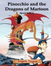 Pinocchio and the Dragons of Martoon Special Edition - Angelo Tropea
