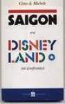 Saigon era Disneyland (in confronto) - Gino Vignali, Michele Mozzati