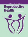 Reproductive Health: Women and Men's Shared Responsibility - Barbara Anderson