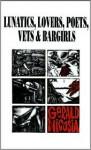 Lunatics, Lovers, Poets, Vets and Bargirls - Gerald Nicosia