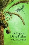 Climbing the Date Palm - Shira Glassman, Jessica St.Ama