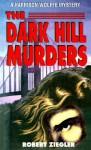 The Dark Hill Murders - Robert Ziegler