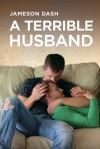 A Terrible Husband - Jameson Dash