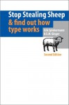 Stop Stealing Sheep & Find Out How Type Works - Erik Spiekermann, E.M. Ginger