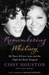 Remembering Whitney: My Story of Love, Loss, and the Night the Music Stopped - Cissy Houston, Lisa Dickey
